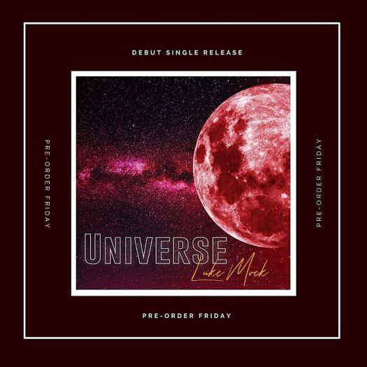 "This single art for Luke Mock's latest release, 'Universe,"" encouraged fans to pre-order the single, which is now available on all streaming platforms!"