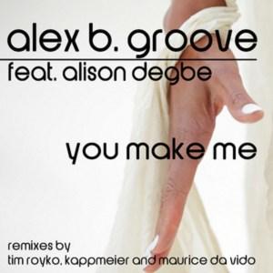 You make me Alex B. Groove Discografie