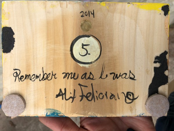 Back of collage, wood with ink written 2014, No. 5, Remember me as I was, by Alex Feliciano
