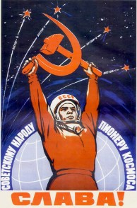 Glory to the Soviet people – the pioneer of space!