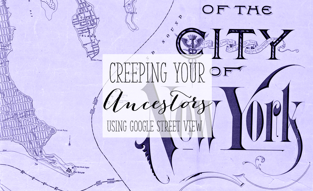 Using Google Street view can be a powerful tool in learning more about your ancestry | Alex Inspired