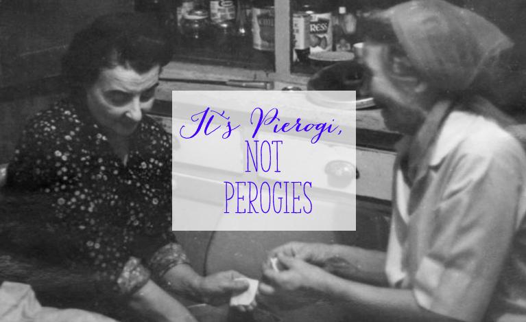It's Pierogi, not Perogies | Alex Inspired