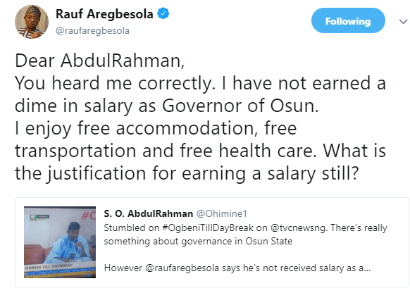 Osun state governor, Rauf Aregbesola, says he has not received a dime in salary since assuming office in 2014