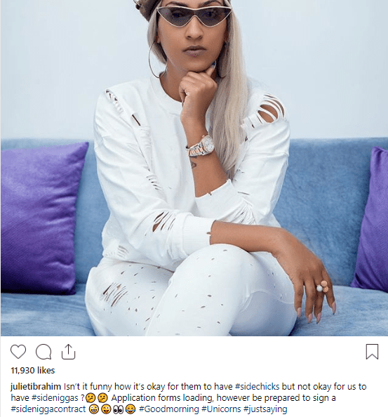 """""""Isn?t it funny how it?s okay for them to have side chicks but not okay for us to have side niggas"""" Juliet Ibrahim maintains her stance"""