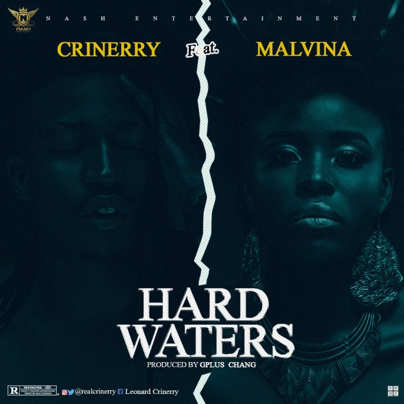 New Music by Crinerry - Hard Waters ft Malvina Patrick