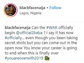 You know your career is going to end in 2019 when this war is finally over - Blackface tells 2face Idibia