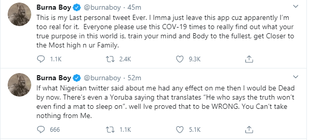 If what Nigerian twitter said about me had any effect on me then I would be dead by now - Burna Boy says as he quits Twitter again after being dragged