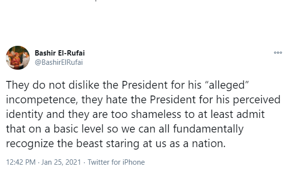 They do not dislike the President for his alleged incompetence, they hate the President for his perceived identity - Bashir El-Rufai