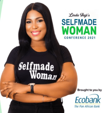 Linda Ikeji and ECOBANK to empower young ladies with 'Selfmade Woman Conference 2021' this June