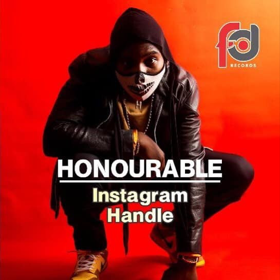 FD Records presents Music Sensation and Young Icon, HONOURABLE with the Hit Single.... Instagram Handle 1