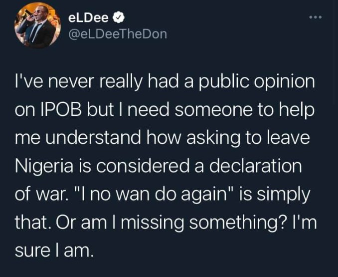 How is asking to leave Nigeria considered a declaration of war Rapper Eldee asks as he defends IPOB's demand 1