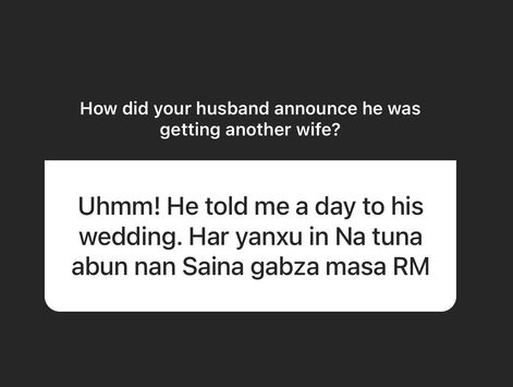 """""""He moved my things while I was away and renovated my apartment for her """" - Hausa women reveal how they found out their husbands were taking new wives"""