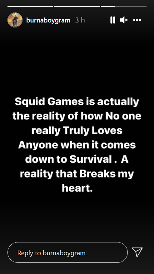 Squid game is actually reality of how no one truly loves anyone when it comes down to survival - Burna Boy