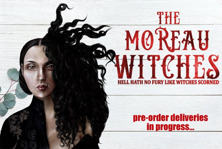 The Moreau Witches eBook Pre-Order Deliveries In Progress
