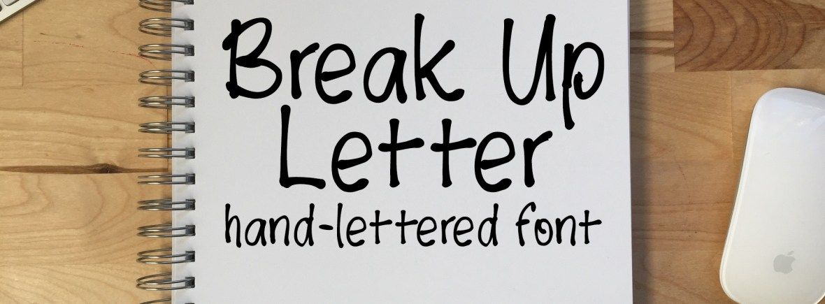 Break Up Letter is a handmade font by Alexis Gentry