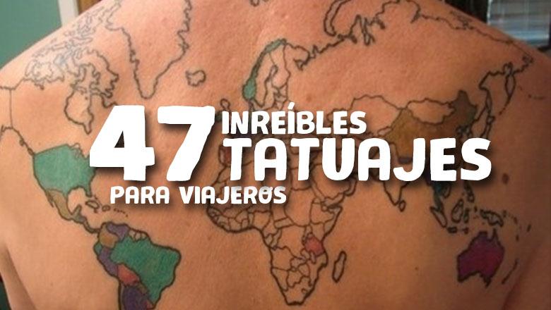 47 Sorprendentes Tatuajes De Viajeros