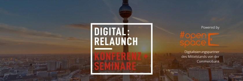 Digitalisierungskonferenz Digital:Relaunch - powered by #openspace, Digitalisierungspartner des Mittelstands von der Commerzbank