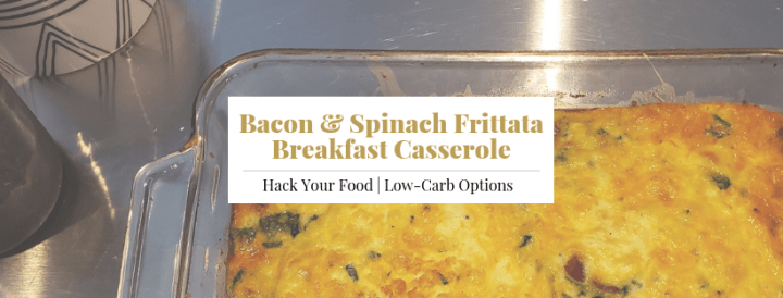 Bacon & Spinach Frittata – Breakfast Casserole