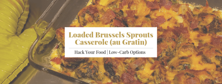 Loaded Brussels Sprouts Casserole au Gratin