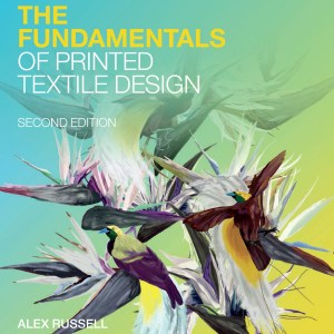 """The cover of the second edition of """"The Fundamentals Of Printed Textile Design"""" by Alex Russell"""