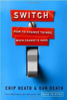 Switch - How to change things when change is hard by Chip and Dan Heath