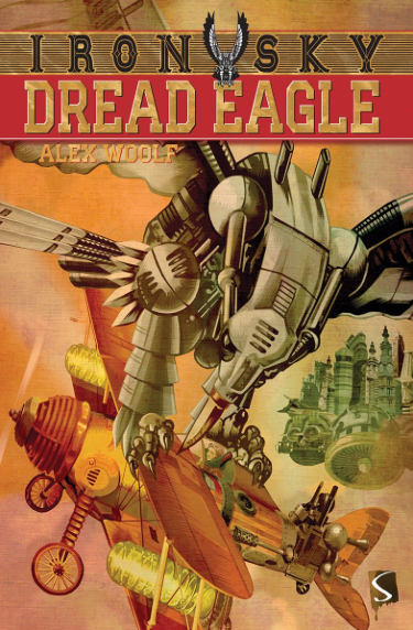 Iron Sky Book 1: Dread Eagle