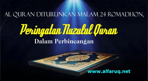 Al Quran Diturunkan Malam 24 Romadhon, Peringatan Nuzulul Quran Dalam Perbincangan
