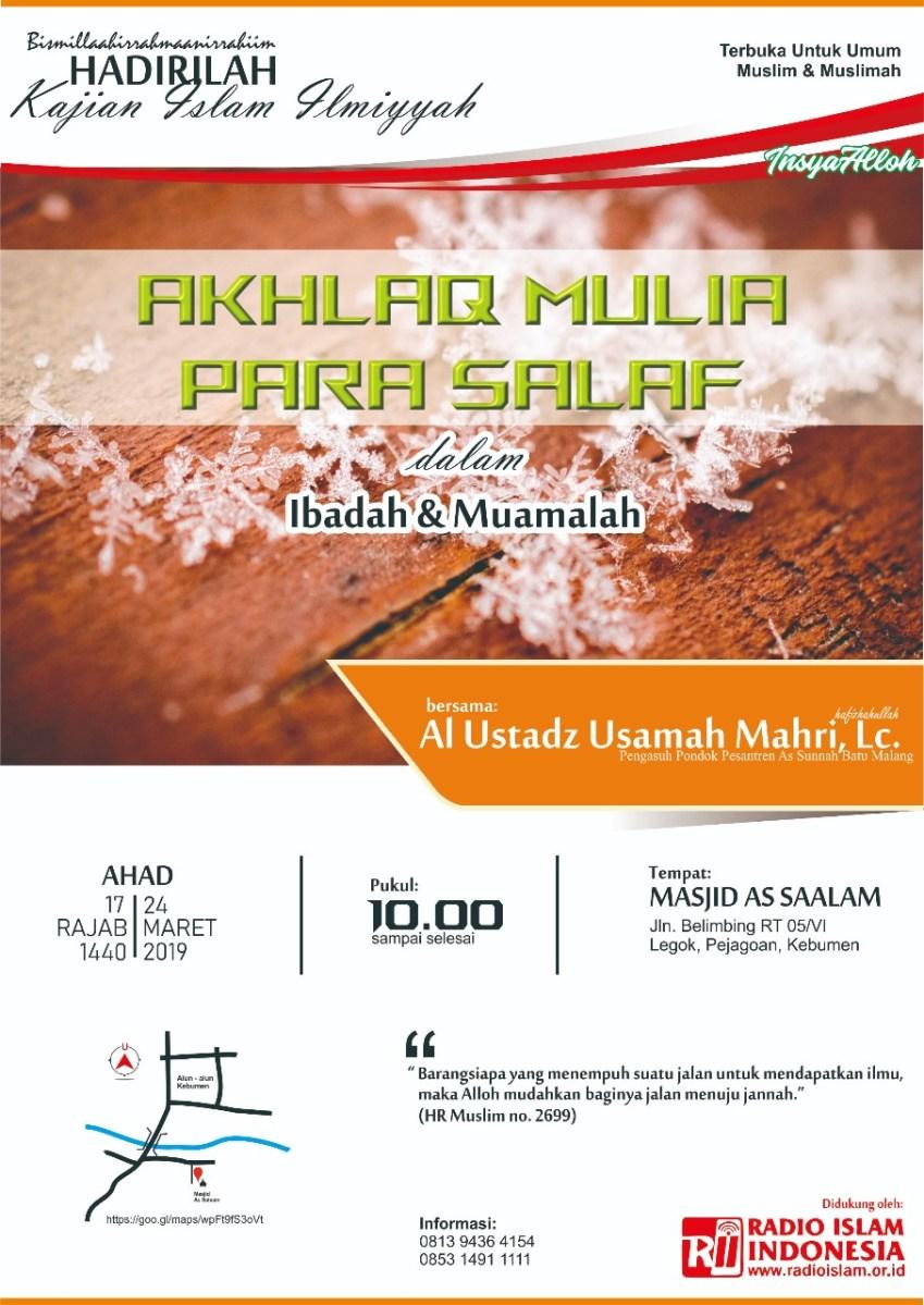 """Kajian Islam Ilmiah Kebumen """"Akhlaq Mulia Para Salam dalam Ibadah & Muamalah"""""""