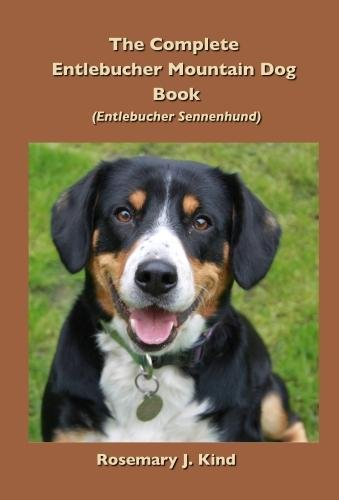 The Complete Entlebucher Mountain Dog Book - Rosemary J. Kind