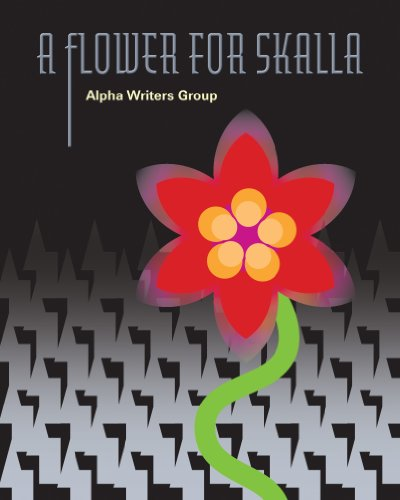 A Flower for Skalla by Alpha Writers Group