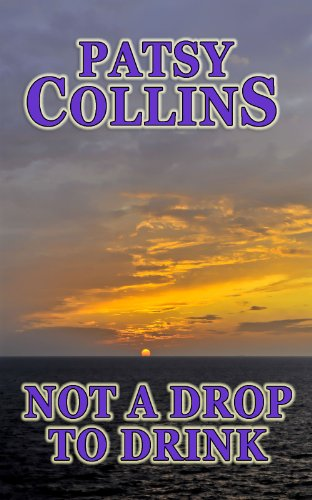 Not a Drop to Drink - Patsy Collins