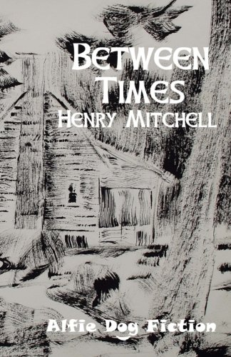 Between Times - Henry Mitchell