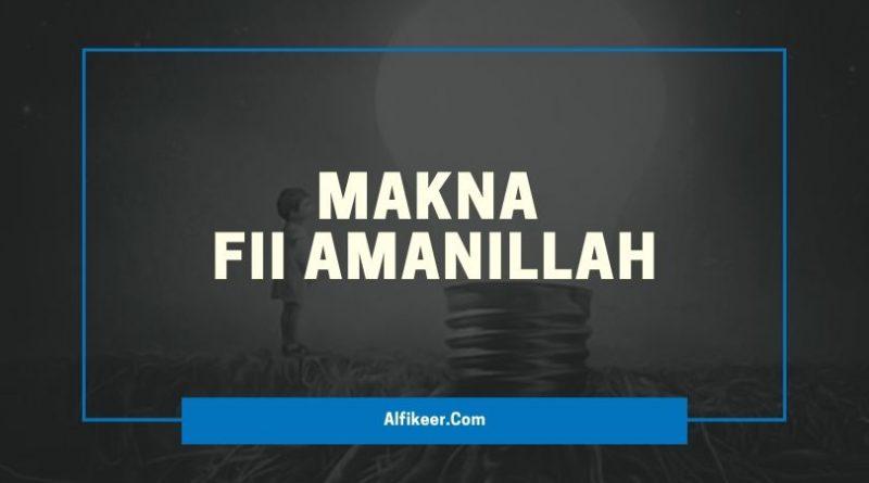 makna fii amanillah