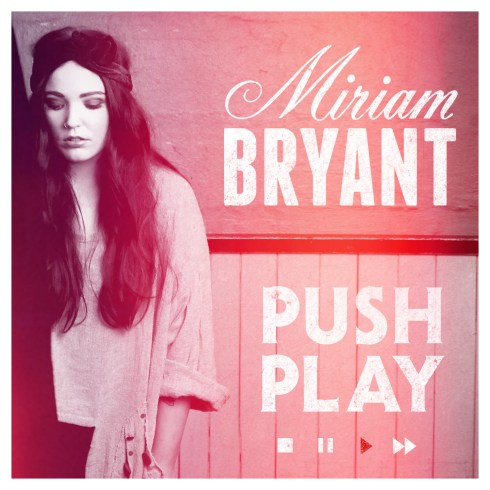 miriam bryant push play