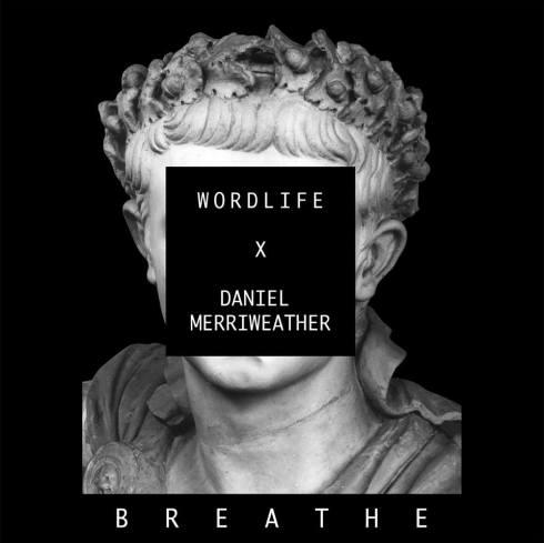 Daniel Merriweather x wordlife - Breathe