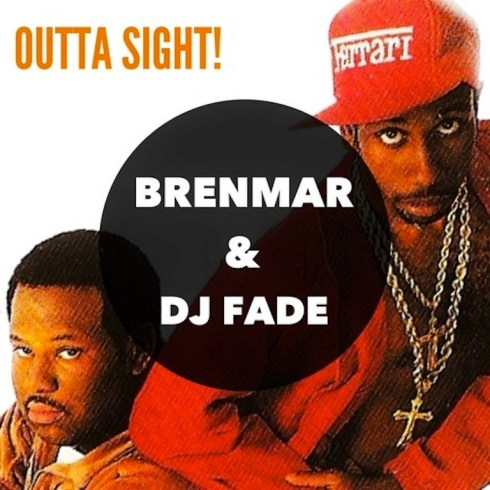 Brenmar & Dj Fade - Outta Sight!