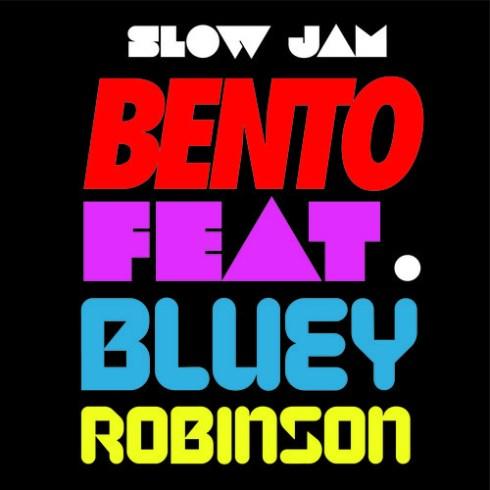 BENTO FEAT BLUEY ROBINSON 'SLOW JAM'