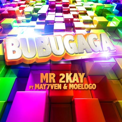 MR 2KAY FEATURING MAY7VEN & MOELOGO - %22BUBUGAGA%22