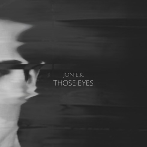 JON E.K. THOSE EYES