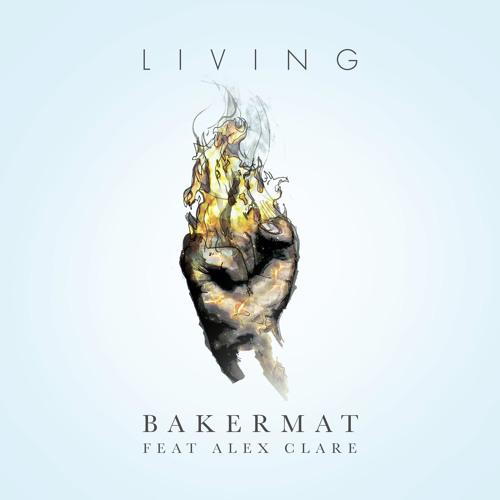 Bakermat - Living (feat. Alex Clare)