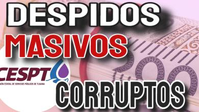 Photo of Despidos masivos por corrupción en CESPT
