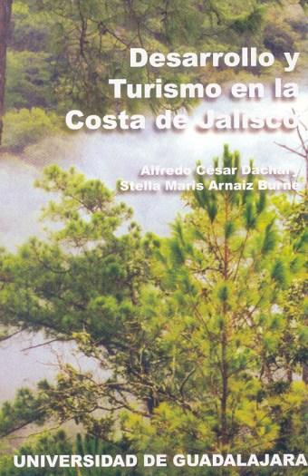 Desarrollo y Turismo Costa Jalisco escrito por Alfredo César Dachary