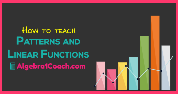 How to teach Pattern and Linear Functions