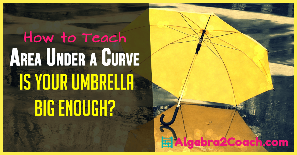 Area Under a Curve – Is your Umbrella Big Enough?