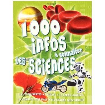 1000 INFOS À CONNAÎTRE : LES SCIENCES