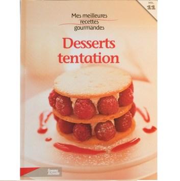 Mes meilleures recettes gourmandes desserts tentation vol.11