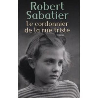 Le cordonnier de la rue triste – Robert Sabatier