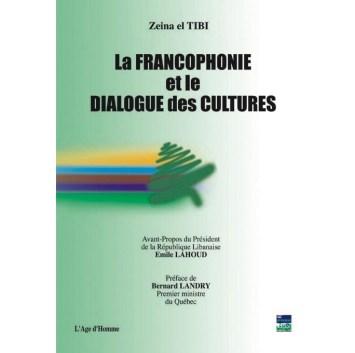 LA FRANCOPHONIE ET LE DIALOGUE DES CULTURES