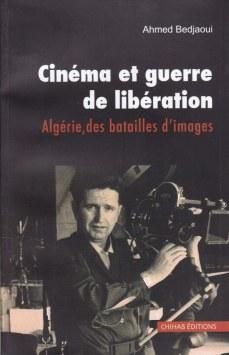 cinema-et-guerre-de-liberation-algerie-des-batailles-d-images