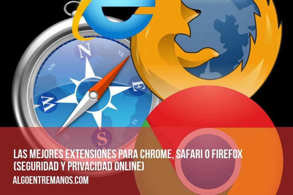 ¿Cuáles son las mejores extensiones para tu navegador que te ayudarán a mantener tu seguridad y privacidad a salvo online?